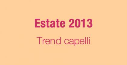 trend capelli estate 2013