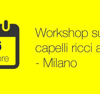 Evento Workshop sui capelli afro ricci a Milano