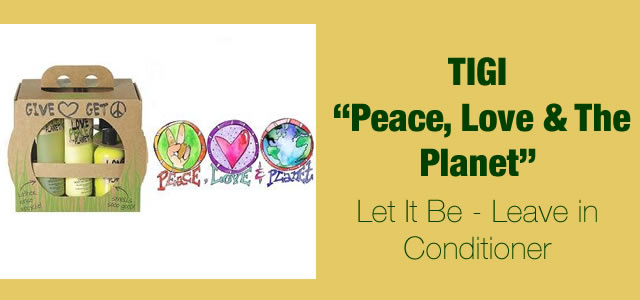 "Recensione: TIGI ""Peace, Love & The Planet"" Let It Be Leave in Conditioner"