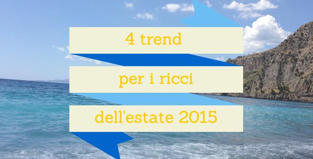 4 trend per i ricci dell'estate 2015: finalmente ricci veri!